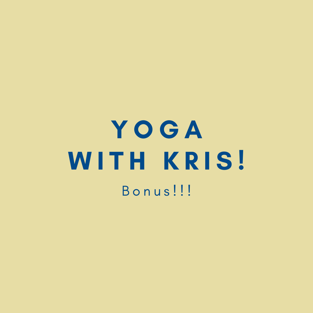 Bonus! Yoga with Kris! 1/20